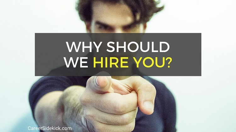 why should we hire you best answer examples