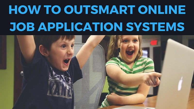 how to outsmart online job application systems
