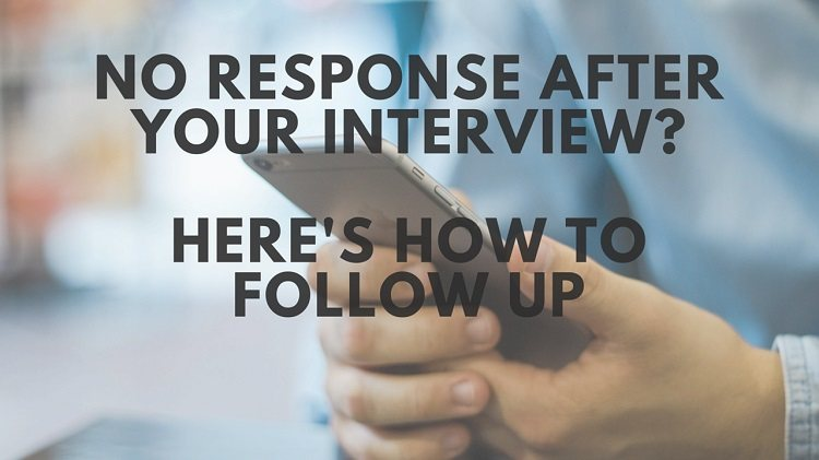 no response after an interview here s how to follow up by email
