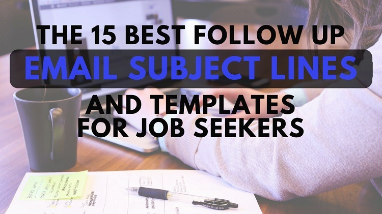 15 Best Follow Up Email Subject Lines And Templates For