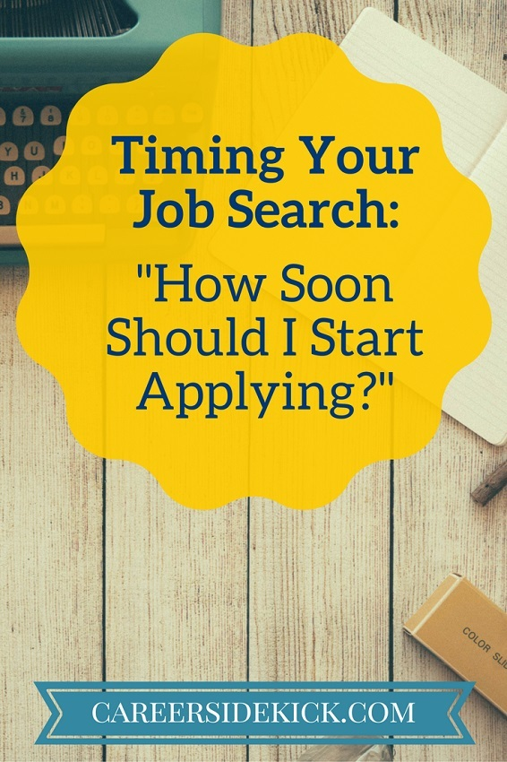 how soon should i start applying for jobs