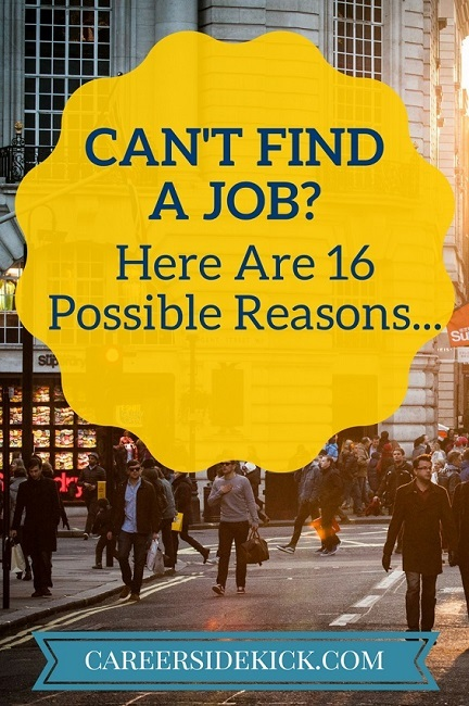 Why Can't I Find a Job? 16 Common Reasons • Career Sidekick