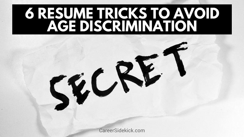 how to avoid age discrimination when applying for jobs  6 resume tricks  u2022 career sidekick