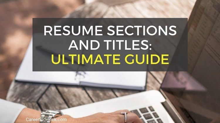 Guide To Resume Sections Categories Titles And Headings Career Sidekick