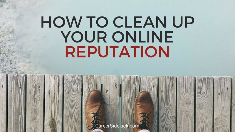 how to clean up your online reputation when something