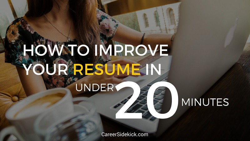 how to improve your resume in 20 minutes