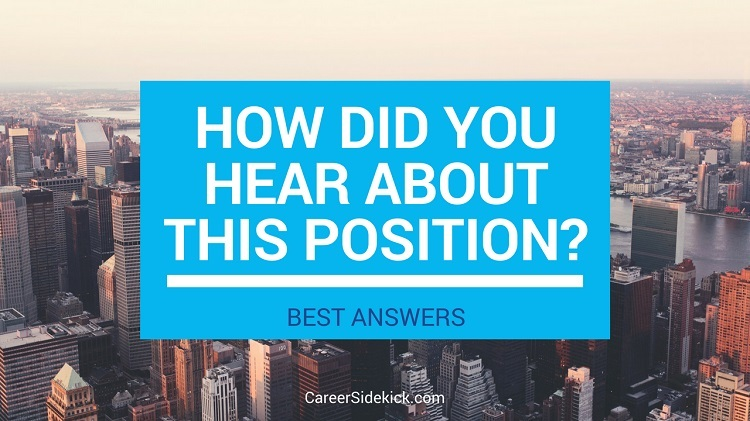 How Did You Hear About This Position Interview Answer
