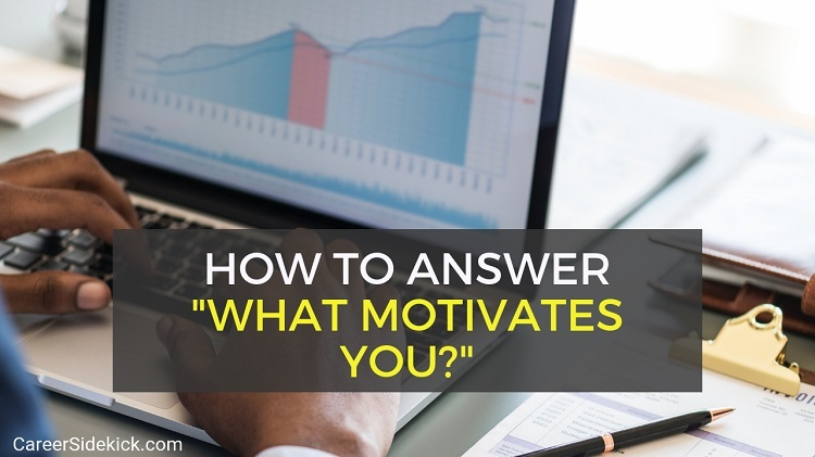 what motivates you at work interview question