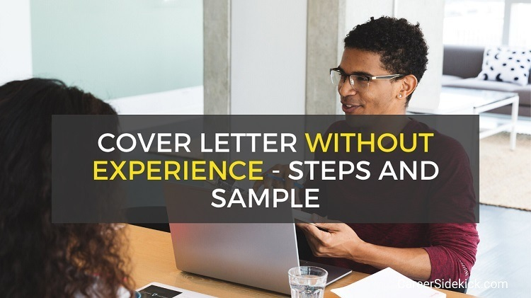 How to Write a Cover Letter With No Experience in Field - Samples and Steps