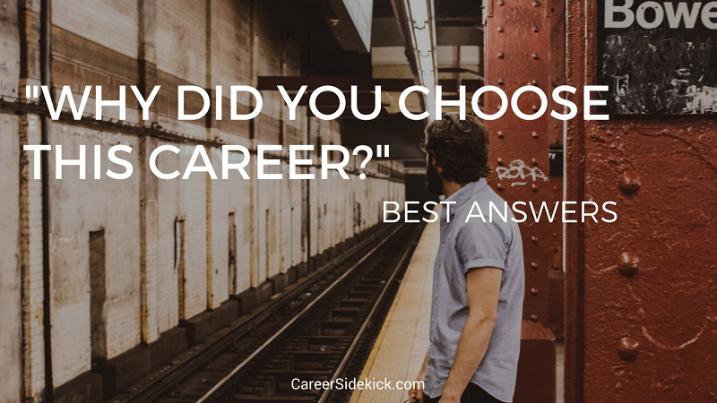Why Did You Choose This Career?