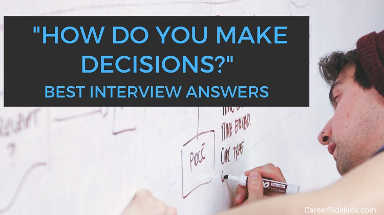 """how do you make decisions?"" (interview question)"