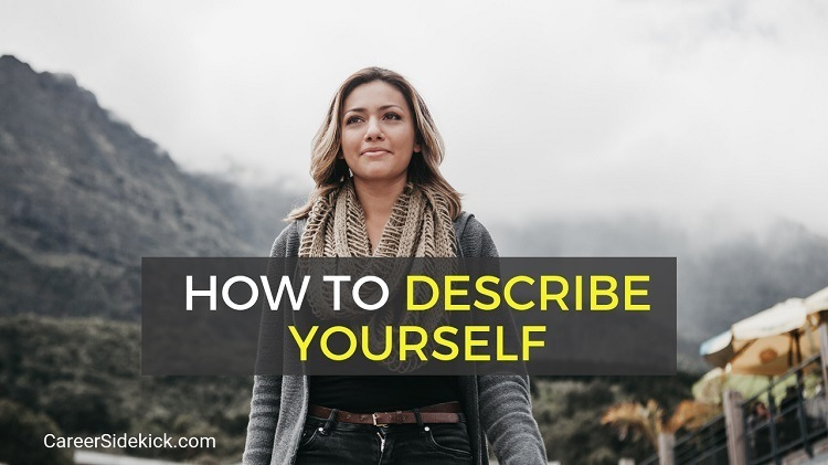 how to describe yourself examples and answer tips