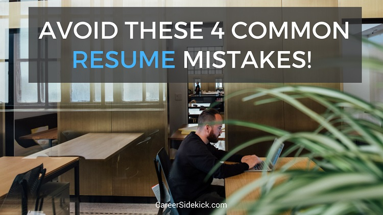 Avoid These 4 Common Resume Mistakes • Career Sidekick