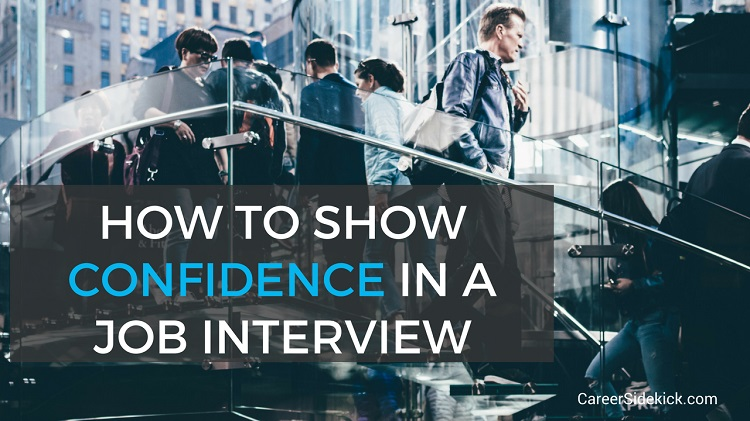 How to Show Confidence in a Job Interview - Career Sidekick