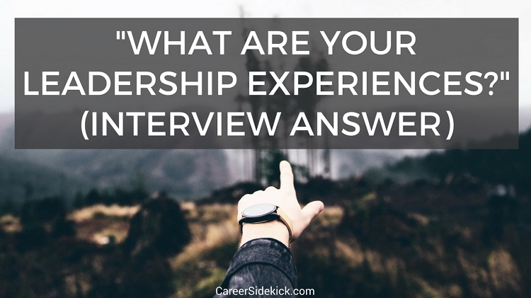 what are some of your leadership experiences interview
