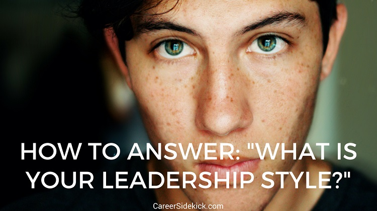 what is your leadership style interview question