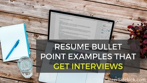 Resume Bullet Point Examples that Get Interviews