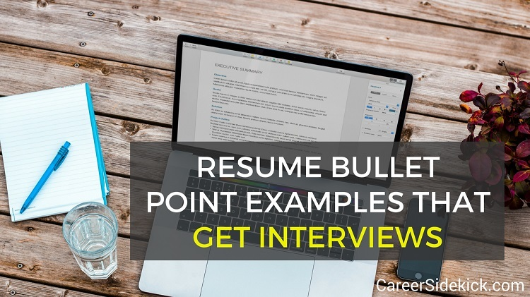 19 Resume Bullet Point Examples That Get Interviews Career Sidekick