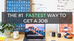 the fastest way to get a job