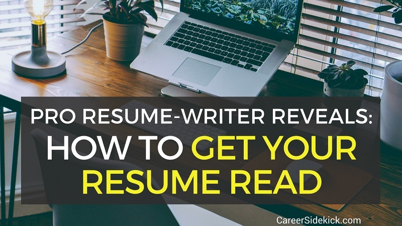 how to get your resume read and noticed