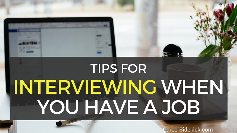 interviewing when you have job
