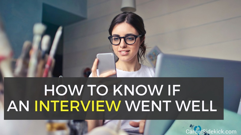 Signs your interview went well or badly - how do you know if an interview went well?