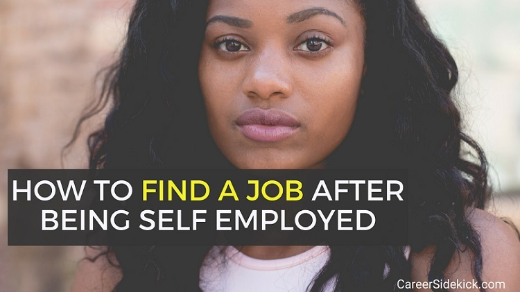 Finding a Job After Self Employment
