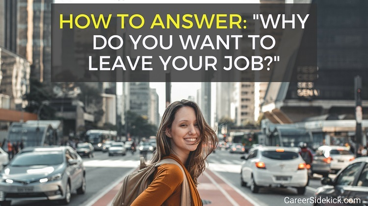 Why Are You Looking to Leave Your Current Job