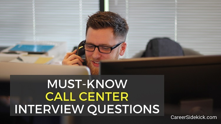 Top 12 Call Center Interview Questions and Answers Examples - Career