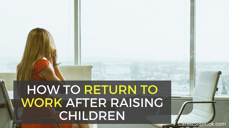 Returning to Work after Raising Children - How to Find a Job