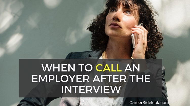 when should you call the interviewer after interview