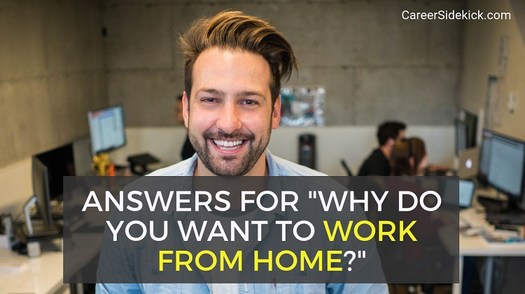 answers for why do you want to work from home