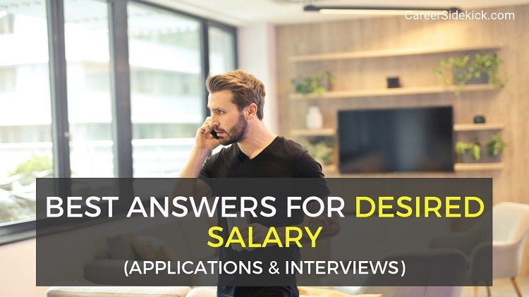 what to put for desired salary on job applications and interviews