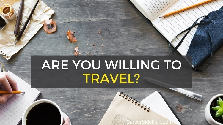 how much are you willing to travel interview question