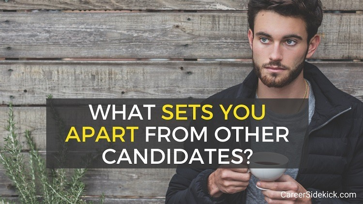 what sets you apart from other candidates