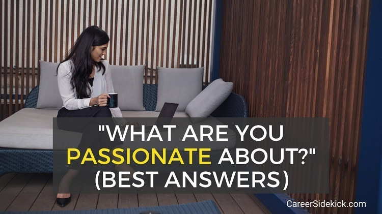 what are you passionate about interview question and answer