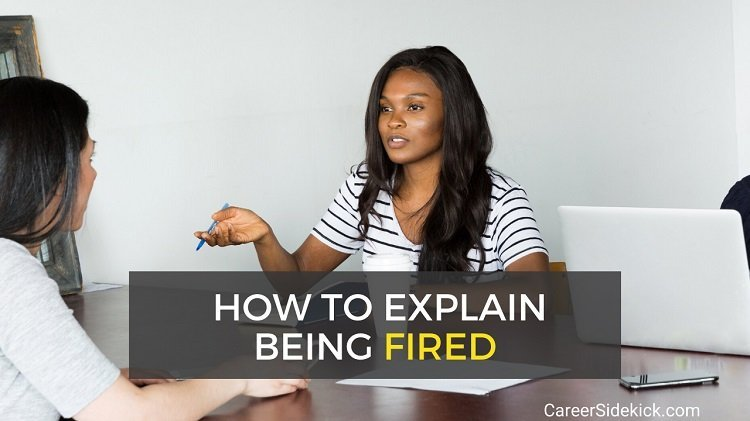 How to explain being fired for performance or misconduct - examples