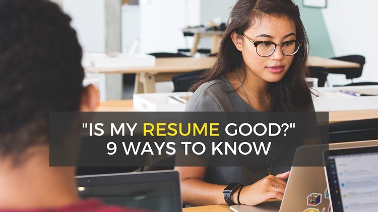 what makes a resume good - how to know if your resume is good