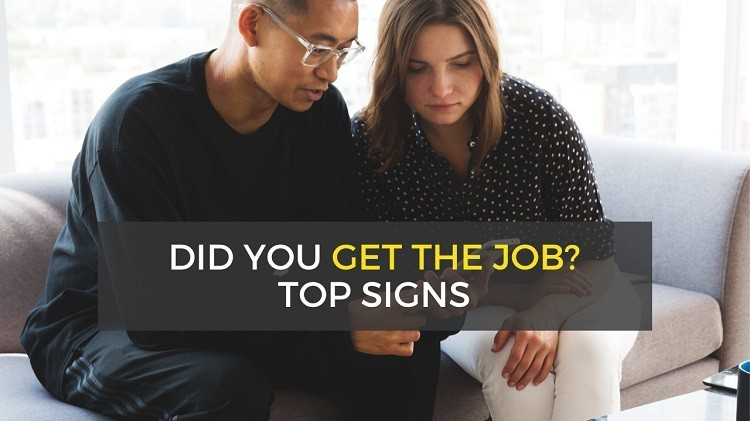 how to know if you got the job - important signs