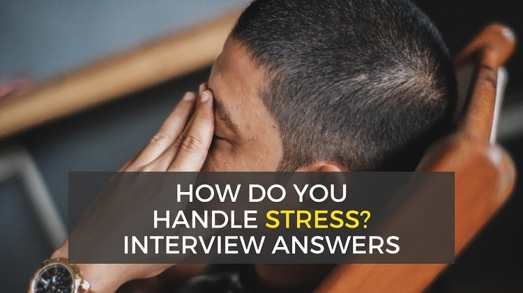 how do you handle stress at work - example answers