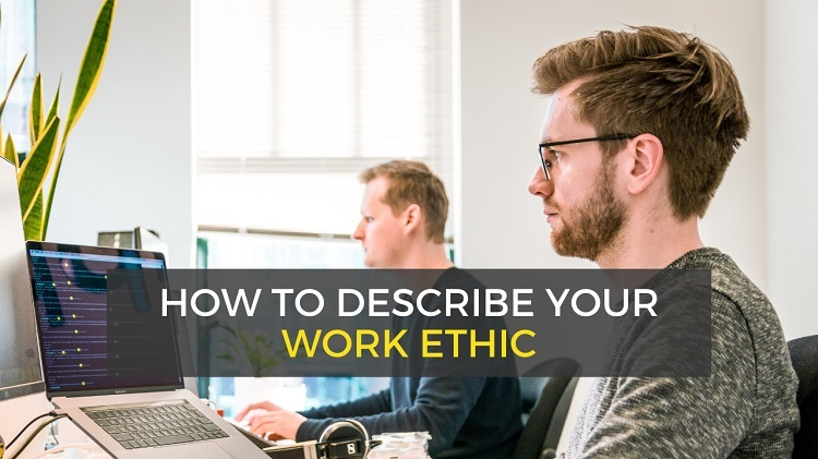 Describe Your Work Ethic Interview Answers Career Sidekick