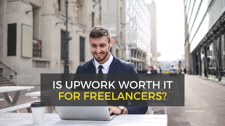 Is Upwork Worth It - Review for Freelancers