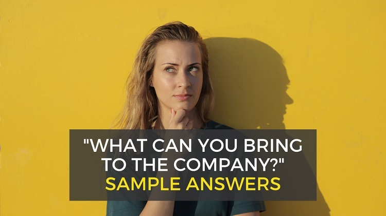 what can you bring to the company and job - interview answers