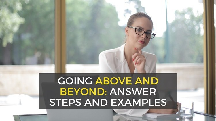 tell me about a time you went above and beyond - interview answer examples