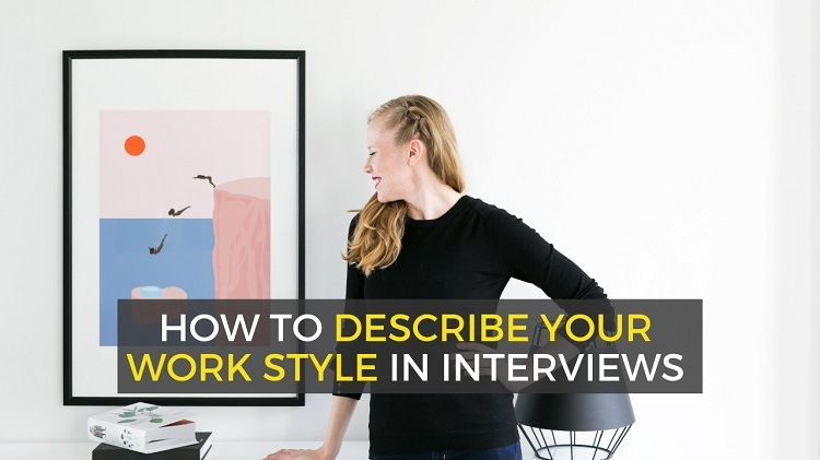 how to describe your work style - interview answers