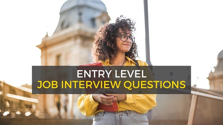 Entry Level Job Interview Questions and Answers