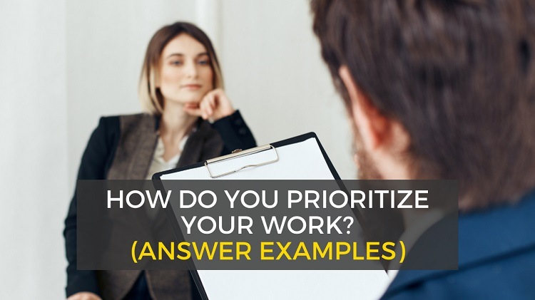 How do you prioritize your work - conflicting priorities interview question