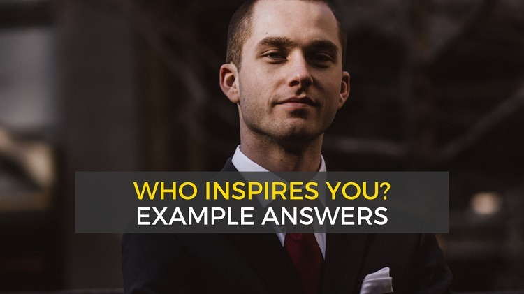 Who inspires you example answers - interview question