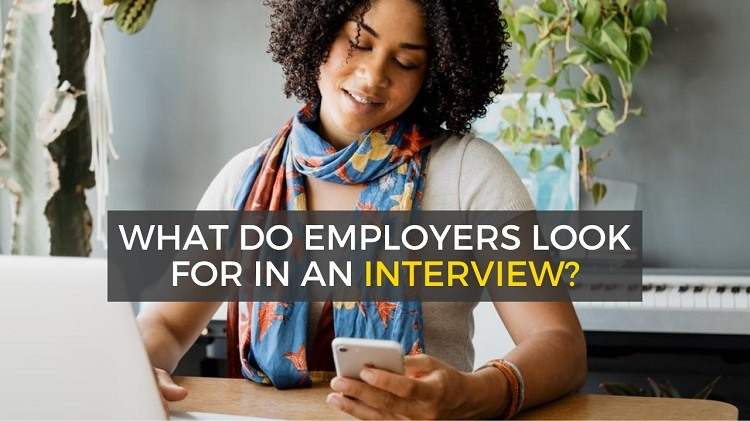 What Do Employers Look for in an Interview?