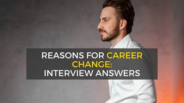 Why Career Change- Interview Question and Answers